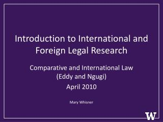 Introduction to  International and  Foreign Legal Research