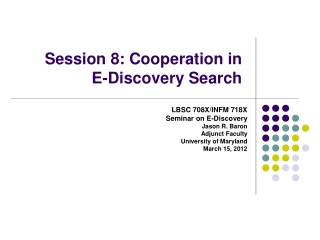 Session 8: Cooperation in E-Discovery Search