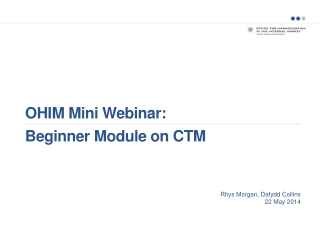 OHIM Mini Webinar : Beginner  Module on CTM