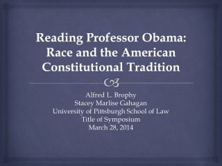 Reading  Professor Obama: Race and the American Constitutional  Tradition