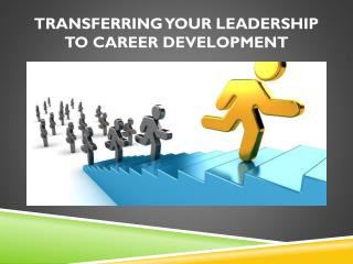 Transferring Your Leadership to Career Development