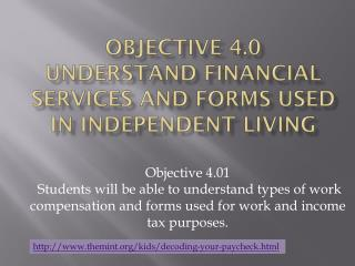 Objective 4.0 Understand financial services and forms used in independent living