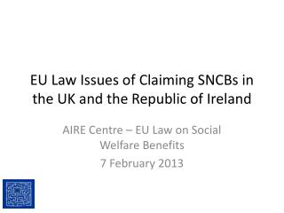 EU Law Issues of Claiming SNCBs in the UK and the Republic of Ireland
