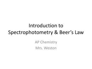 Introduction to Spectrophotometry & Beer's Law