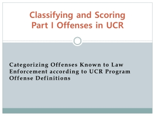 Classifying and Scoring Part I Offenses in UCR