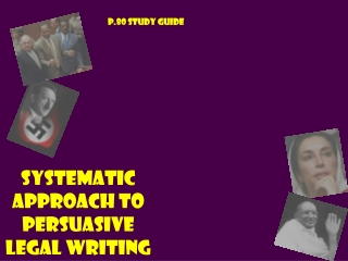 SYSTEMATIC APPROACH TO PERSUASIVE LEGAL WRITING