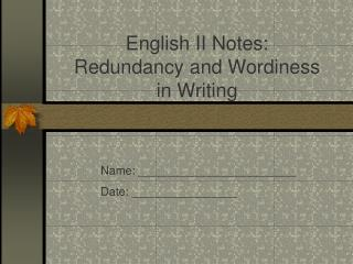 English II Notes:  Redundancy and Wordiness in Writing