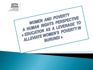 WOMEN  AND  POVERTY   A  HUMAN  RIGHTS  PERSPECTIVE « EDUCATION  AS  A  LEVERAGE  TO ALLEVIATE WOMEN'S  POVERTY IN B