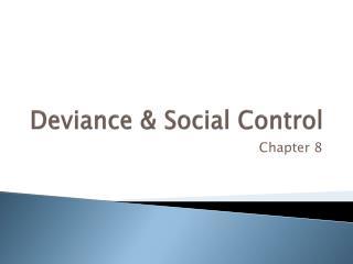 Deviance & Social Control