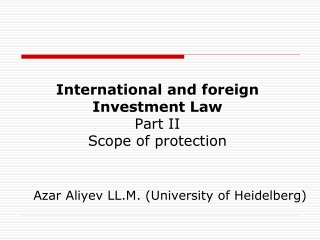 International and foreign Investment Law Part  II Scope of protection