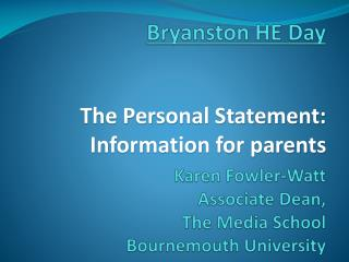 Bryanston HE Day Karen Fowler-Watt  Associate Dean, The  Media School  Bournemouth University