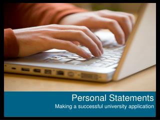 Personal Statements Making a successful  university  application