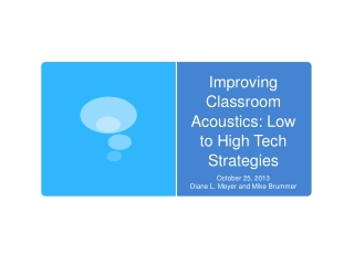 Improving Classroom Acoustics: Low to High Tech Strategies