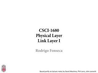 CSCI- 1680 Physical Layer Link Layer I