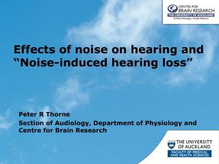 Peter R Thorne Section of Audiology, Department of Physiology and Centre for Brain Research
