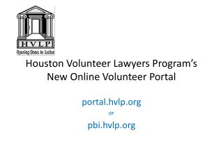 Houston Volunteer Lawyers Program's  New Online Volunteer Portal
