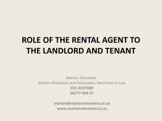 Role of the RENTAL agent to THE landlord and tenant