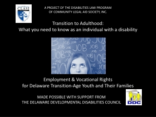 MADE POSSIBLE WITH SUPPORT FROM  THE DELAWARE DEVELOPMENTAL DISABILITIES COUNCIL