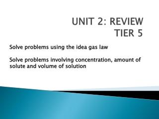 UNIT 2: REVIEW TIER 5