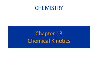 Chapter 13 Chemical Kinetics