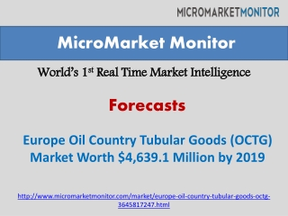 Europe Oil Country Tubular Goods (OCTG) Market Worth by 2019