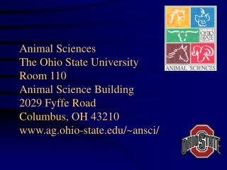animal sciences the ohio state university room 110  animal science building 2029 fyffe road columbus, oh 43210 ag.ohio-s
