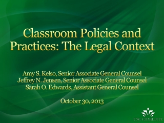 Office of Legal Affairs website,  under Legal Topics: http :// legal.uncc.edu/legal-topics/classroom-policies-and-practi