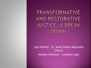 Transformative and restorative justice: a break down