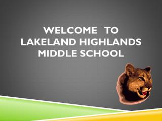 Welcome    to  Lakeland Highlands Middle School