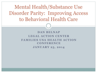 Mental Health/Substance Use Disorder Parity:  Improving Access to Behavioral Health Care