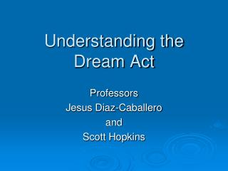 Understanding the  Dream Act
