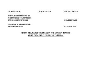 HEALTH INSURANCE COVERAGE IN THE CAYMAN ISLANDS: WHAT THE CENSUS 2010 RESULTS REVEAL