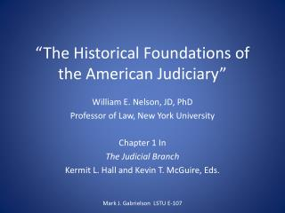 """The Historical Foundations of the American Judiciary"""