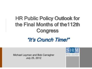 HR Public Policy Outlook  for   the  Final Months of the112th Congress