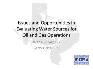 Issues and Opportunities in Evaluating Water Sources for  Oil and Gas Operations