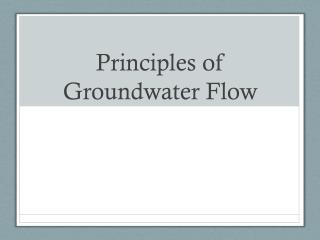 Principles of Groundwater Flow