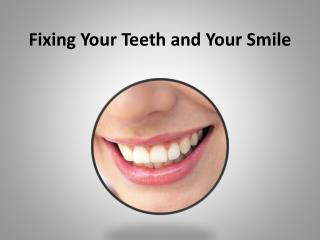 fixing your teeth and your smile