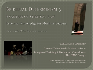 Spiritual Determinism 3 Examples of Spiritual Law Essential Knowledge for Muslims Leaders Omar Zaid, M.D., Senior Consu