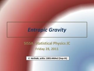 Entropic Gravity