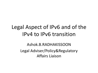 Legal Aspect of IPv6 and of the IPv4 to IPv6 transition