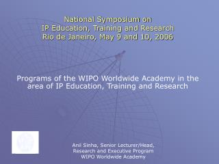 national symposium on  ip education, training and research rio de janeiro, may 9 and 10, 2006    programs of the wipo w