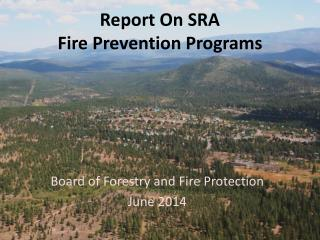 Report On SRA Fire  Prevention Programs