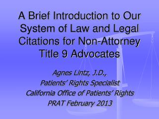 A Brief Introduction to  Our System of Law and Legal Citations for Non-Attorney Title 9 Advocates