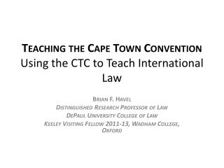 Teaching  the Cape Town Convention Using the CTC to  Teach International  L aw
