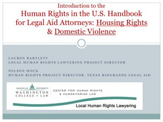 Introduction to the Human Rights in the U.S. Handbook  for Legal Aid Attorneys:  Housing Rights  &  Domestic Violence