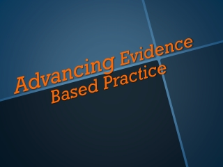 Advancing  Evidence Based Practice