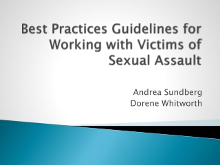 Best Practices Guidelines for Working with Victims of Sexual Assault