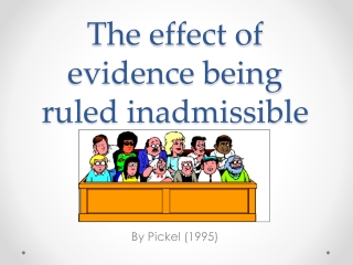 The effect of evidence being ruled inadmissible