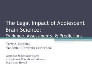 The Legal Impact of Adolescent Brain Science:  Evidence, Assessments, & Predictions