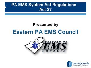 PA EMS System Act Regulations –  Act 37